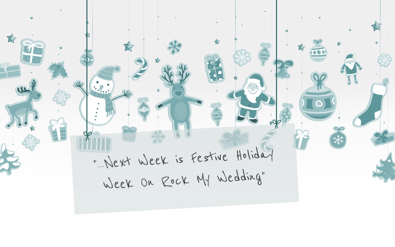 festive holiday week1 Its Festive Holiday Week On Rock My Wedding!