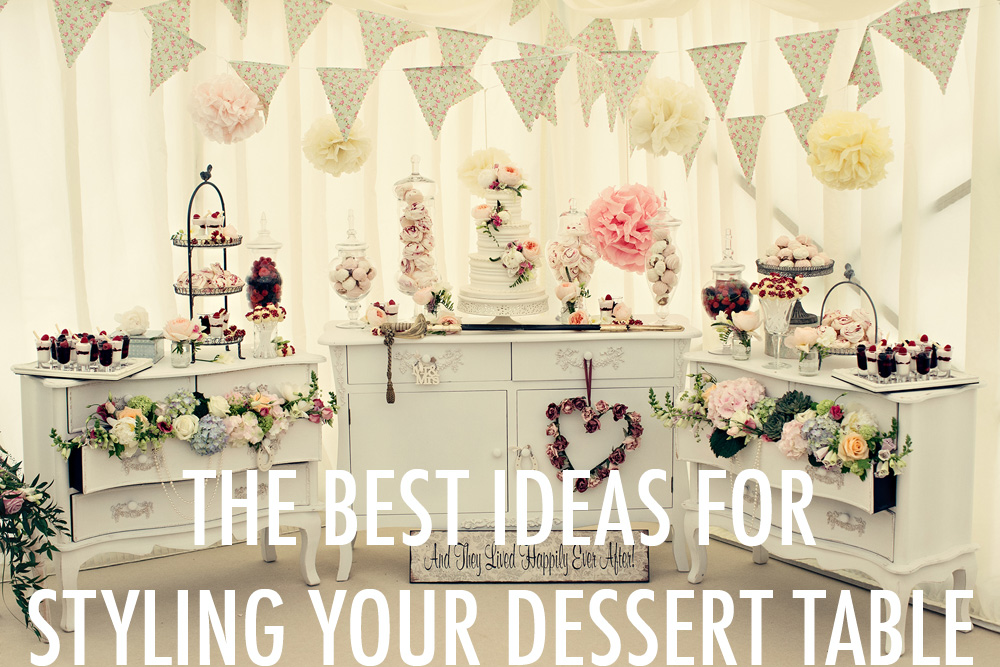 Ideas to style and decorate your desert table or bar at your wedding