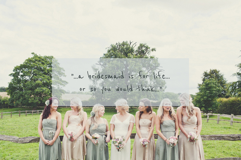 Bridesmaid Trials And Tribulations. - ROCK MY WEDDING | UK ...