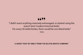 """""""I didn't want anything massively extravagant so started using the search term 'modern/minimal bride'. For every 50 white brides, there would be one black bride."""""""